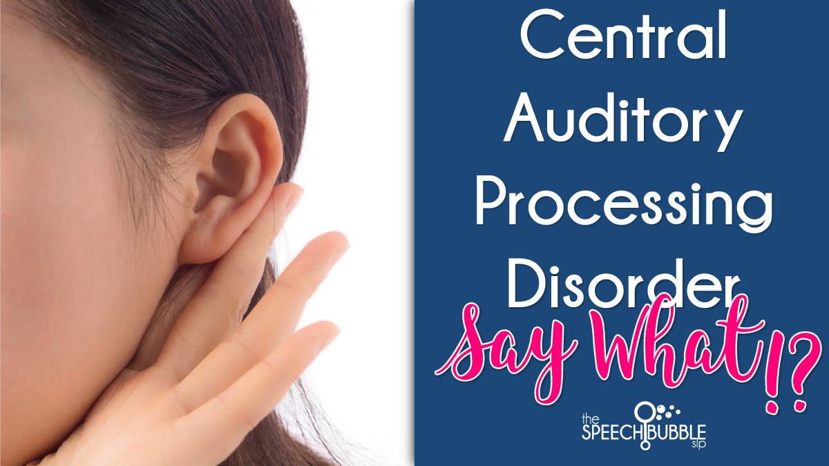 listening girl central auditory processing disorder say what the speech bubble slp