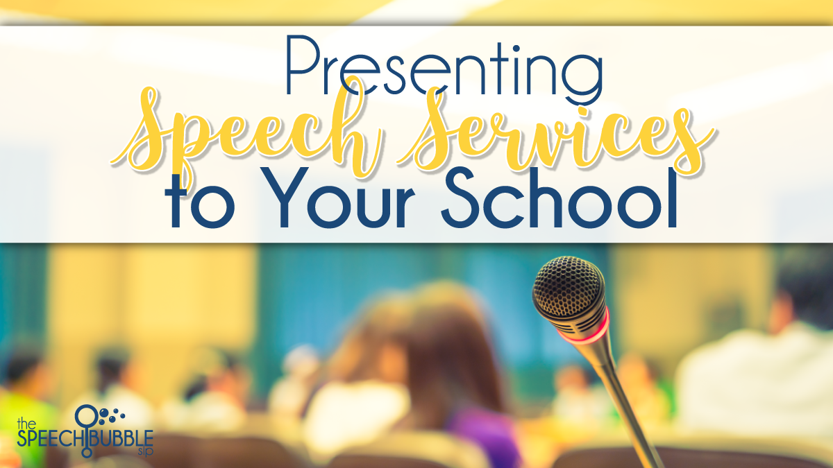 presenting speech services to your school the speech bubble slp
