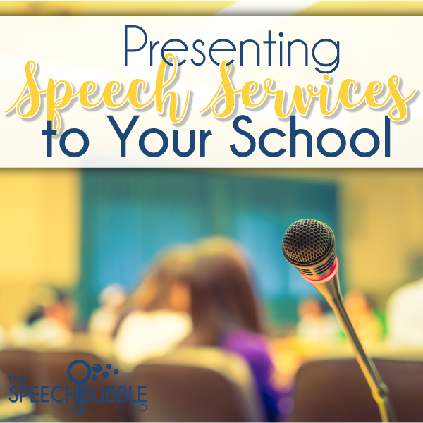 Presenting Speech Services to Your School