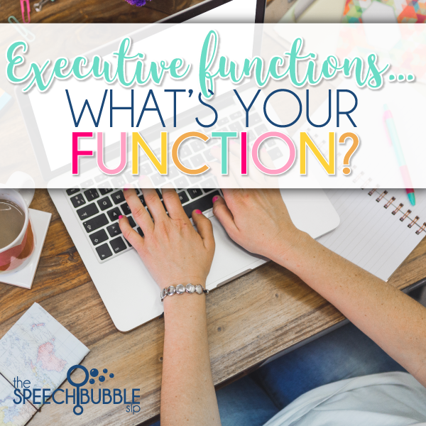Executive Function…What's Your Function?