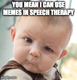 What Do You Meme?…Using Memes to target Social Skills