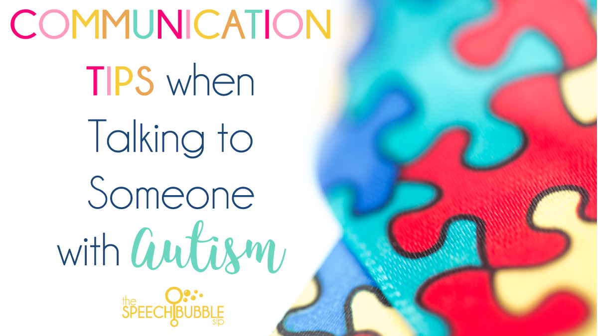 communication tips when talking to someone with autism the speech bubble slp