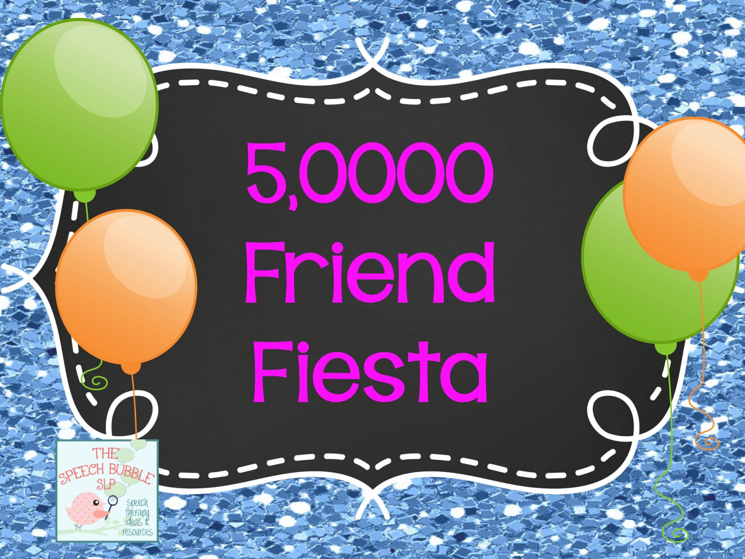 5,000 Friends Fiesta!