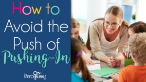 teacher helping students how to avoid the push of pushing-in the speech bubble slp