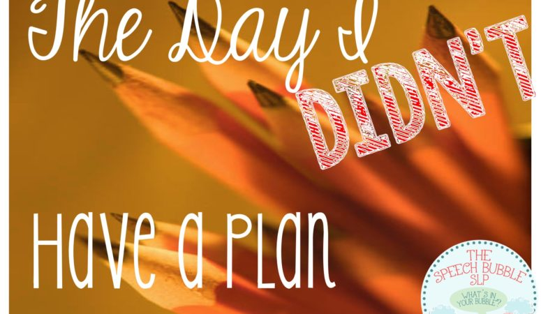The Day I Didn't Have a Plan
