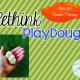 Rethink PlayDough