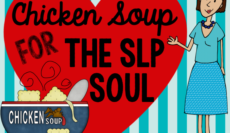 Chicken Soup For The SLP Soul Blog Hop