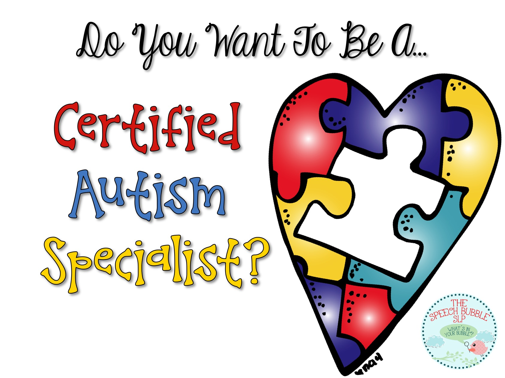 C.A.S. aka Certified Autism Specialist