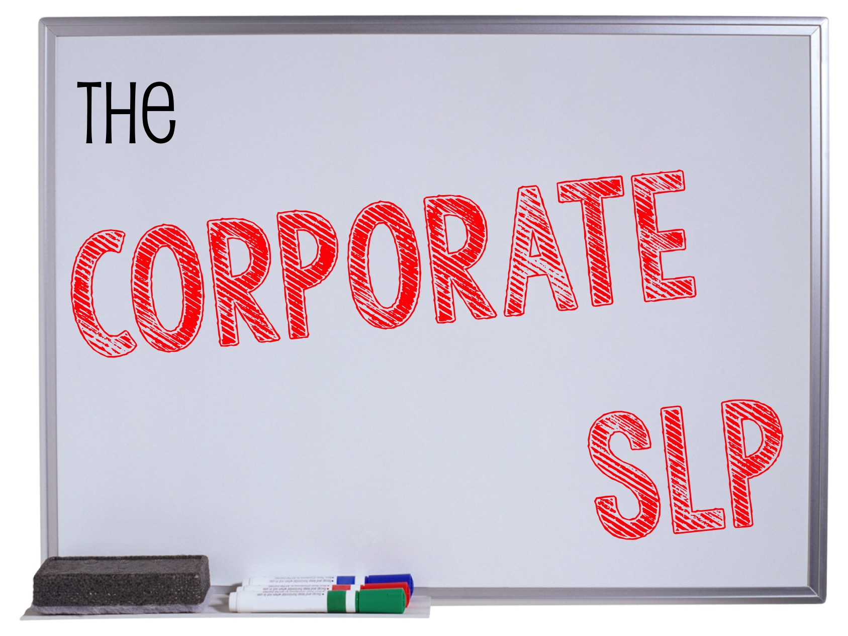 The Corporate SLP?