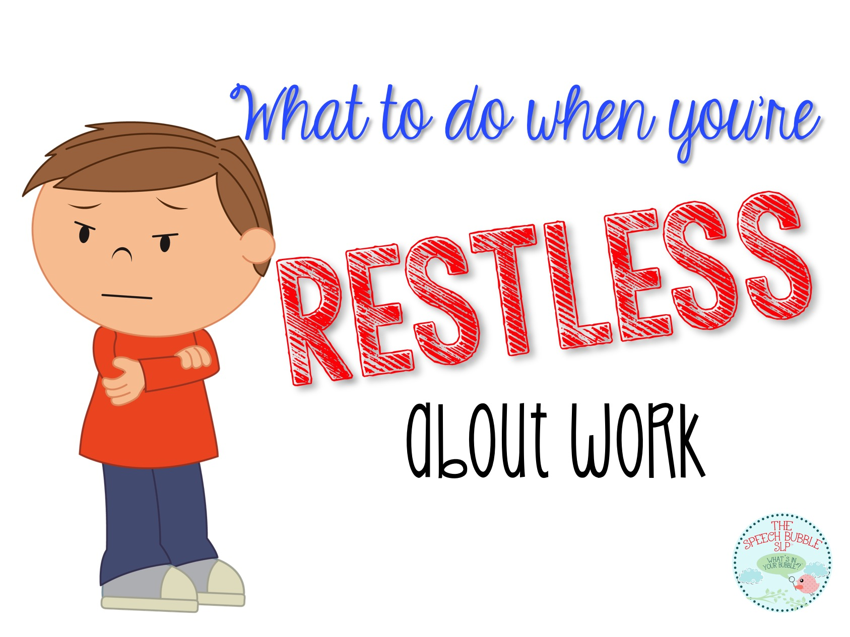 What to do when you're restless about work