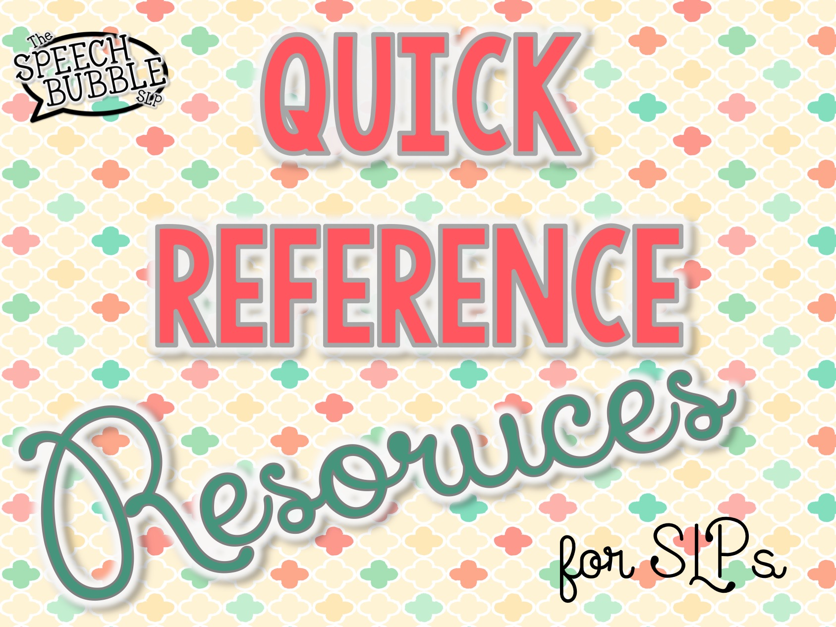 Quick Reference Resources for SLPs