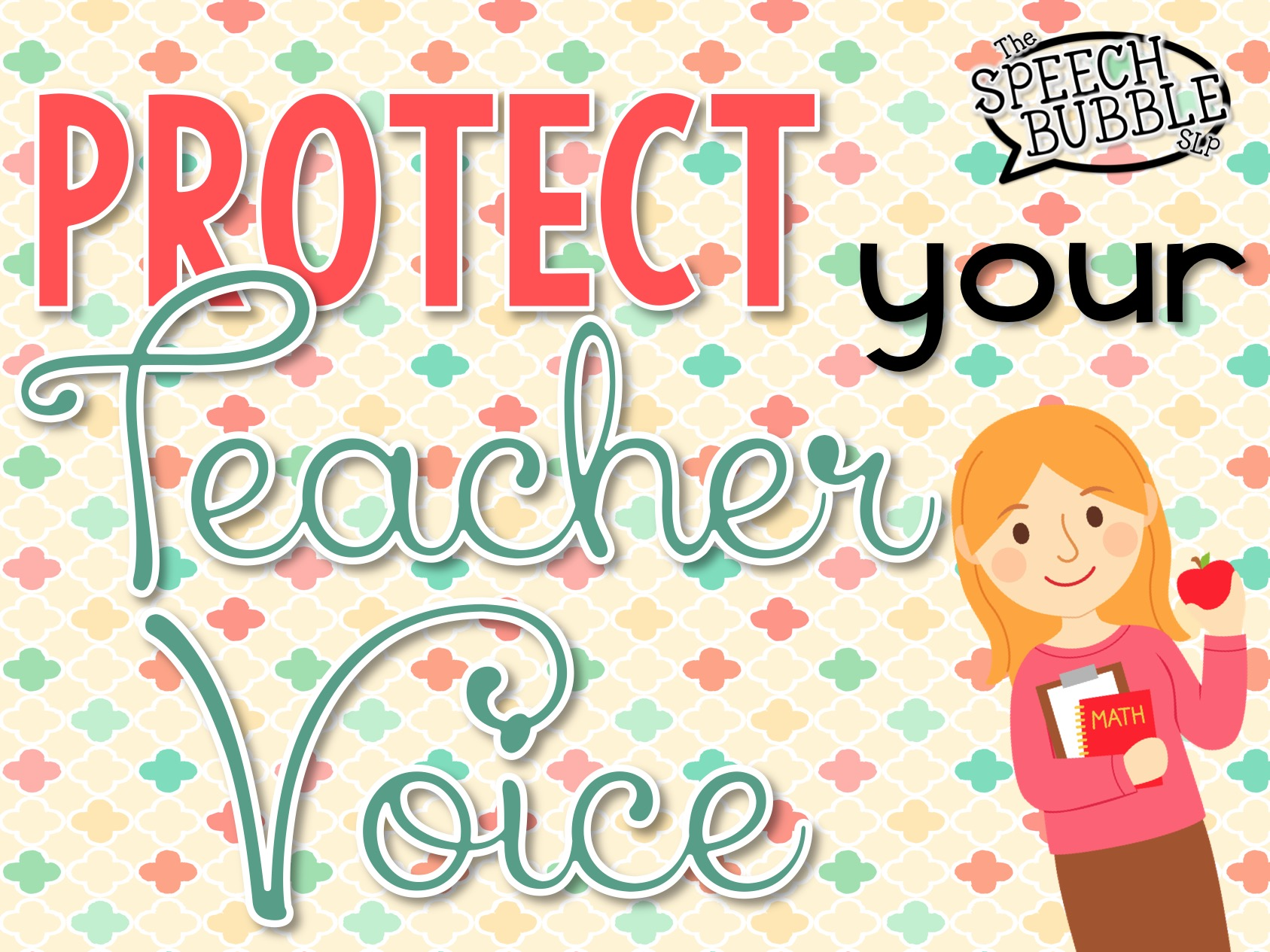Learn How to Protect Your Teacher Voice, and why it is so important!
