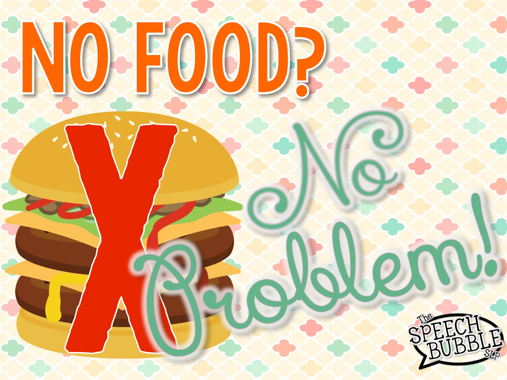No Food, No Problem