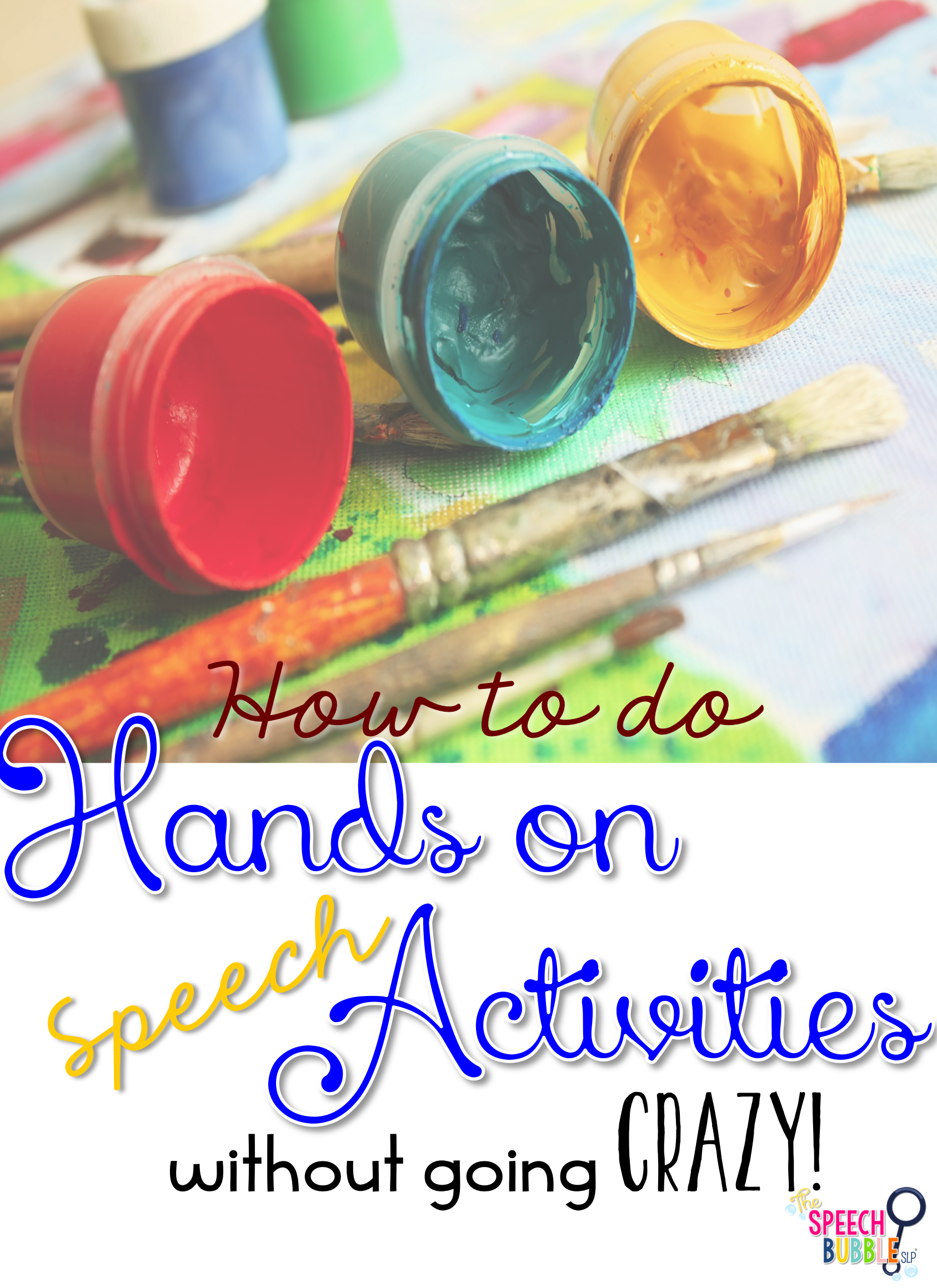 How to do Hands On Speech Activities Without Going Crazy