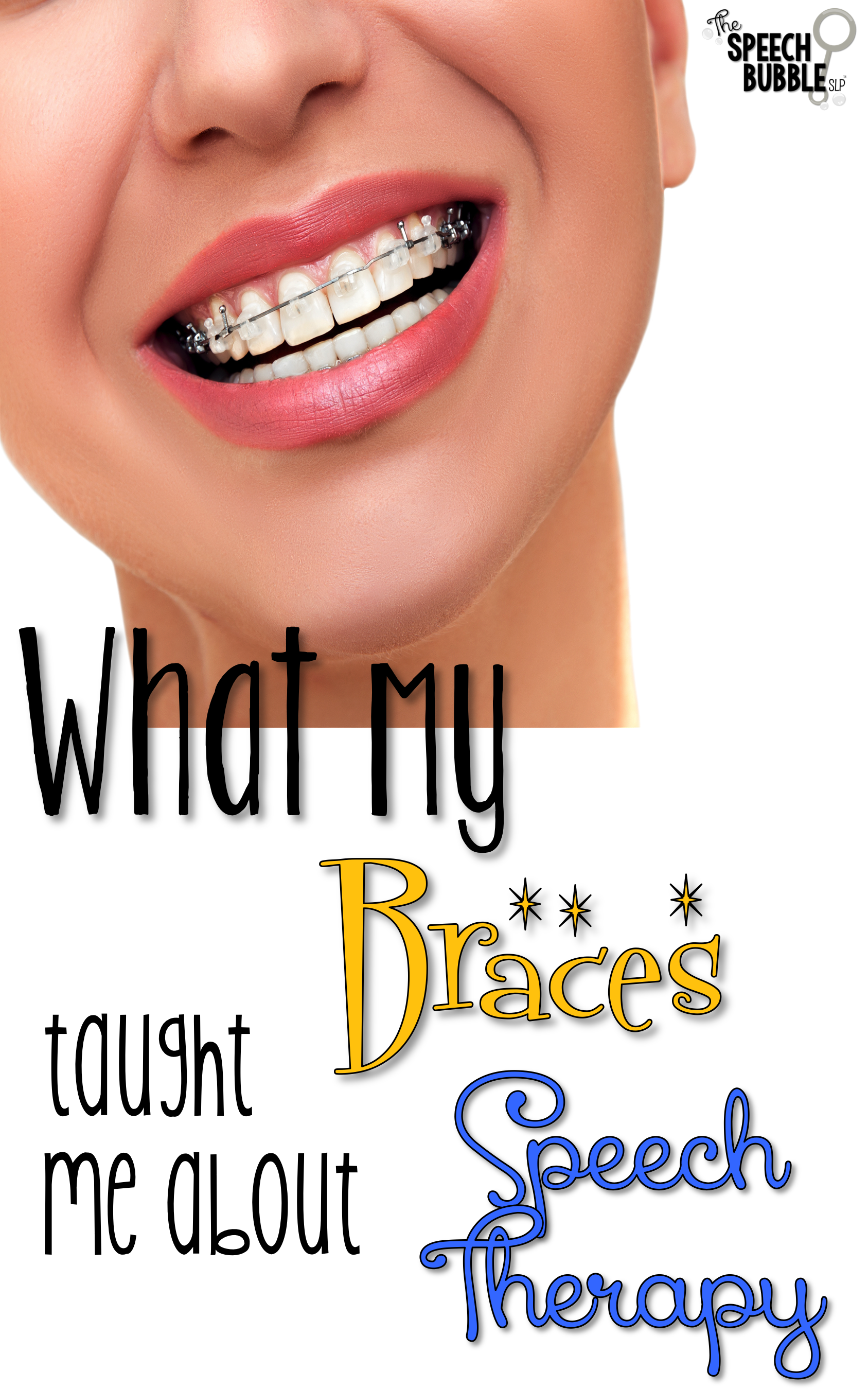 What My Braces Taught Me about Speech Therapy