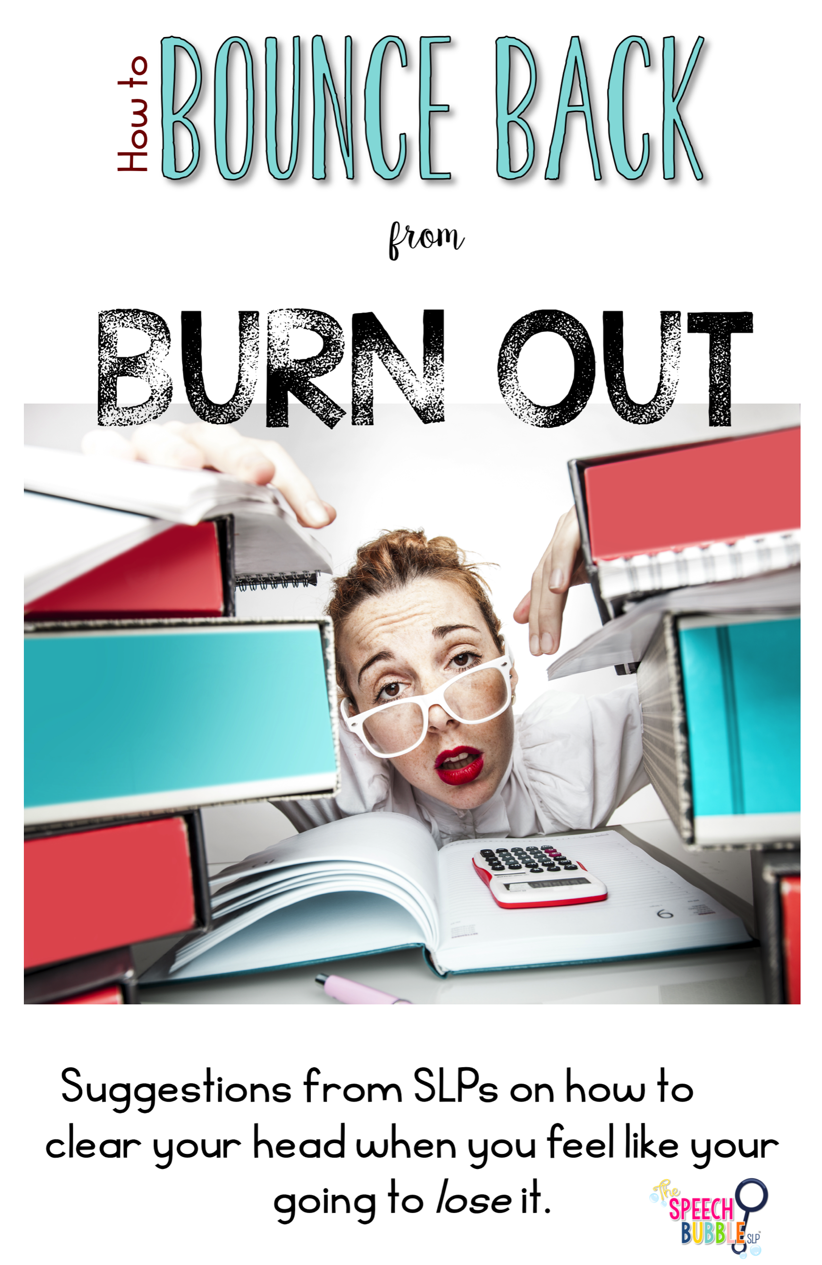 how to bounce back from burn out the speech bubble felice from the dabbling speechie says i try to prioritize my assessments and what i need to do each day or week so i can let go of all the other things