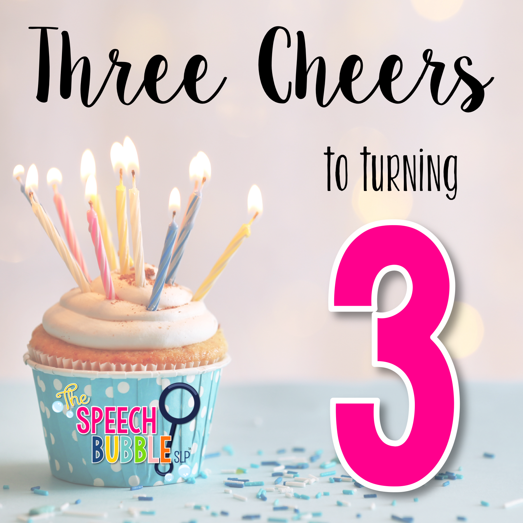 Three Cheers for Turning 3!