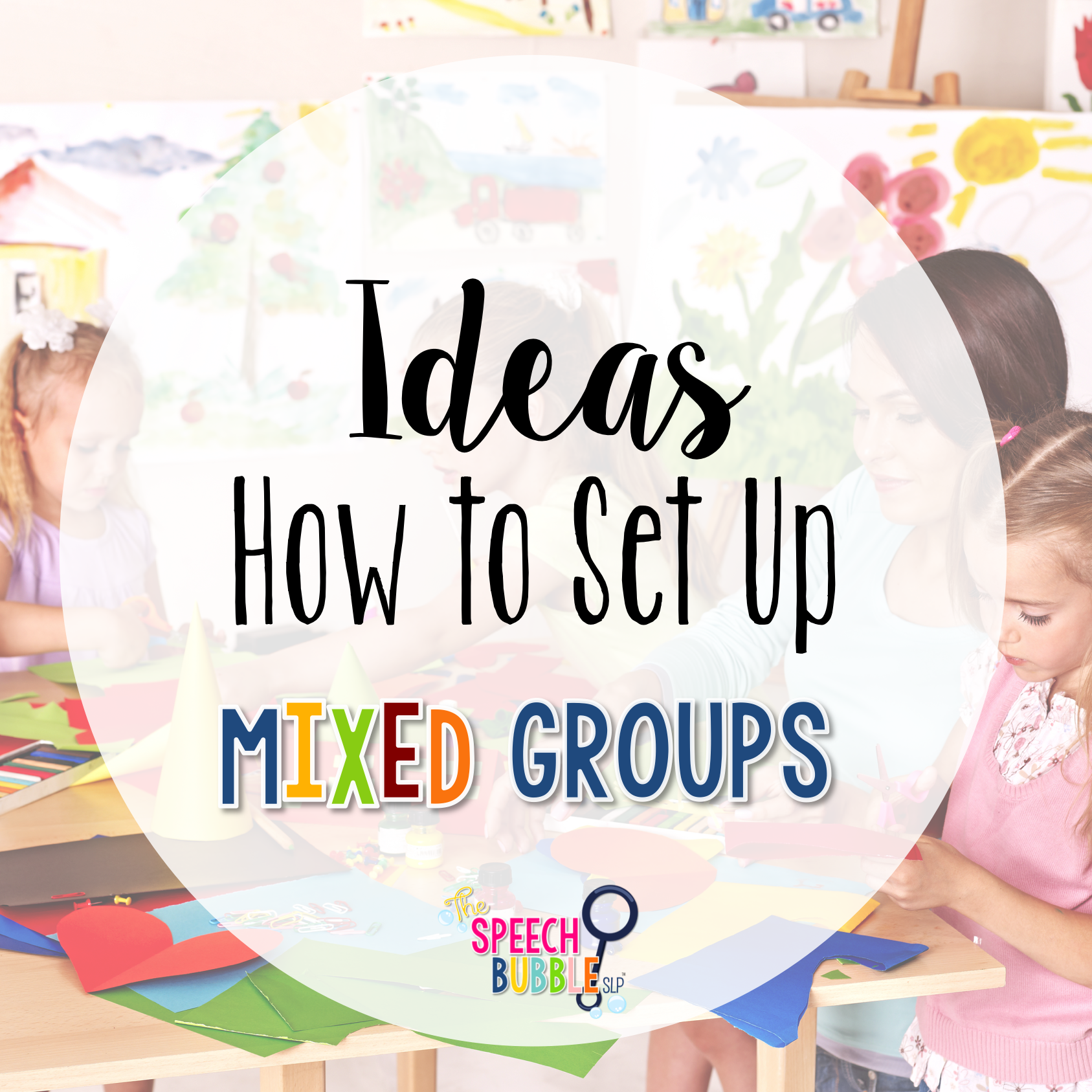 Ideas How to Set Up Mixed Groups