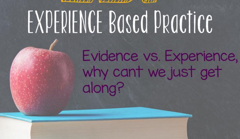 EBP: Experience Based Practice