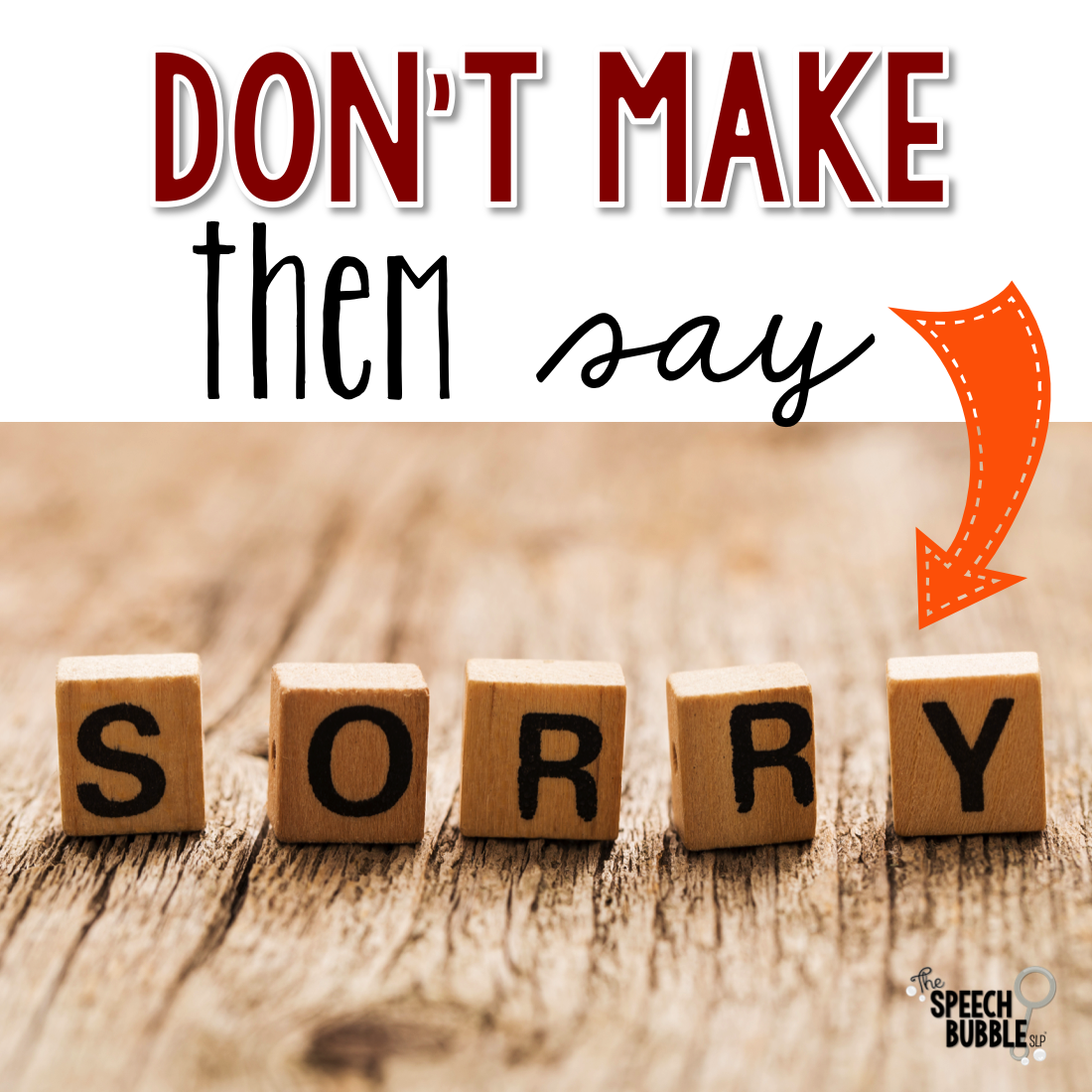 don't make them say sorry the speech bubble slp