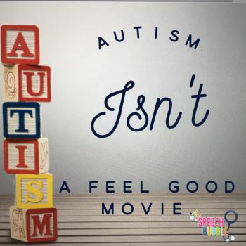 Autism Isn't A Feel Good Movie