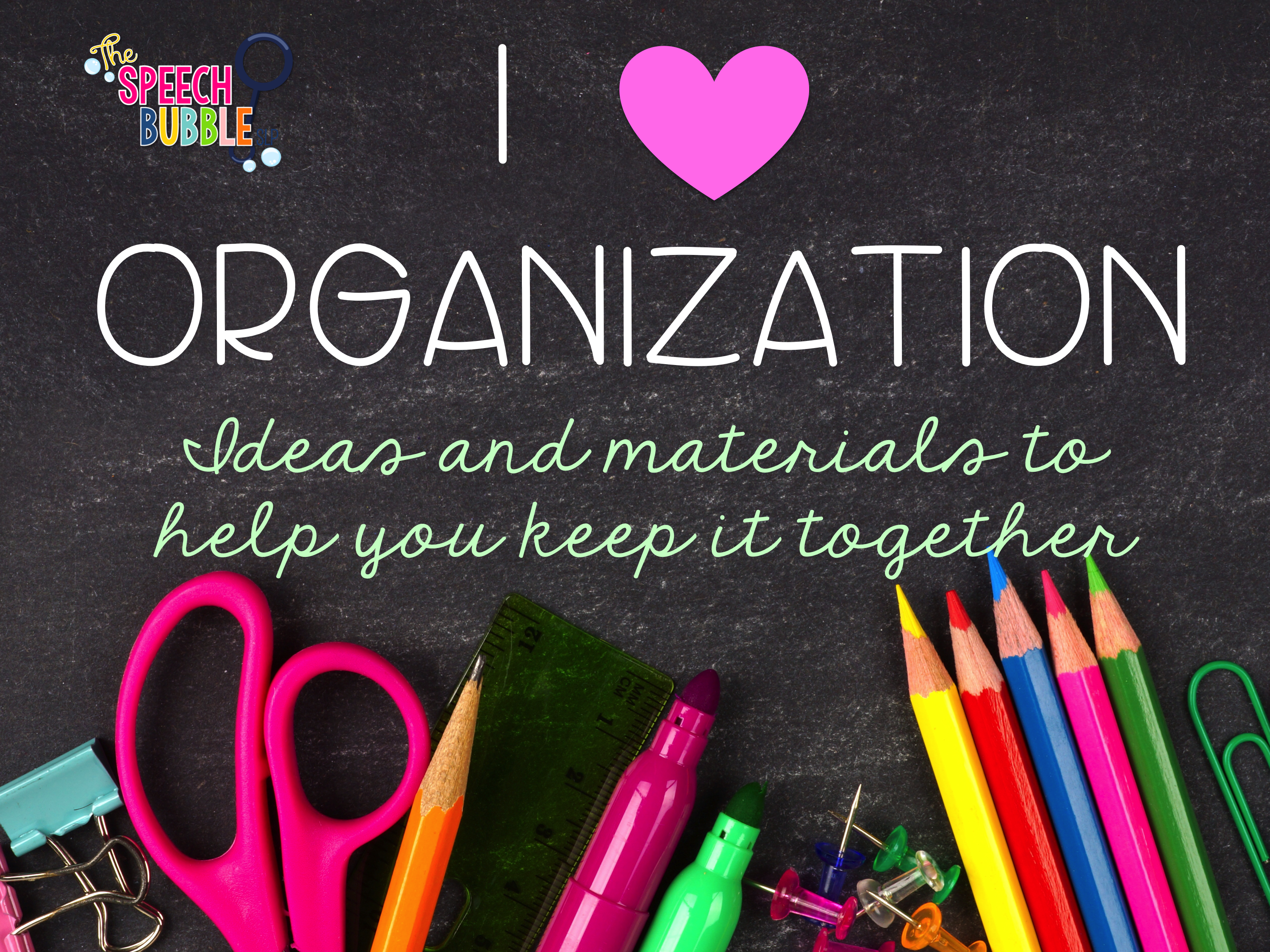 I Heart Organization! Tips on Organization for SLPs