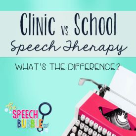 Clinic vs School Speech Therapy