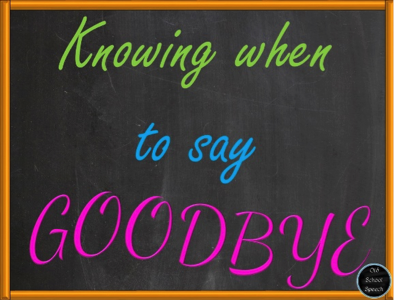 Knowing When to Say Goodbye: Guest Post by Old School Speech