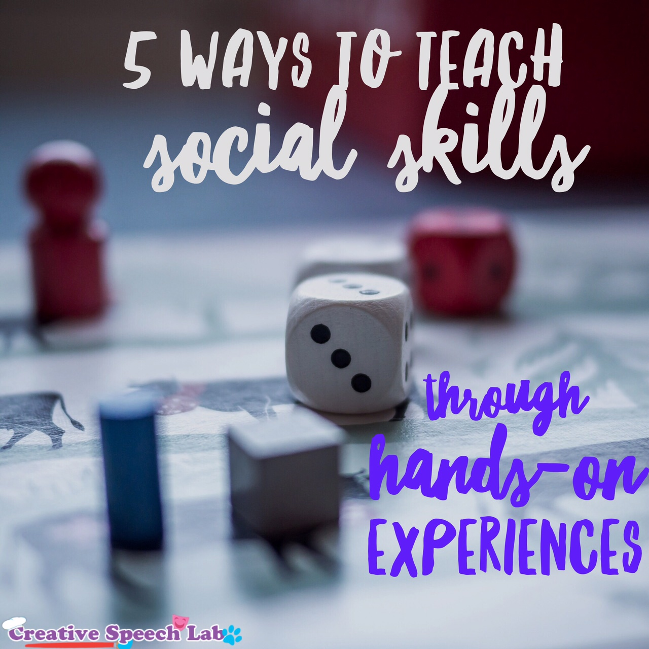 5 Ways to Teach Social Skills Through Hands-On Experiences Guest Post by Creative Speech Lab