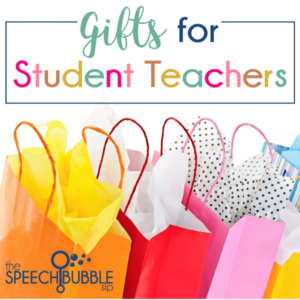 Gifts for SLP Student Teachers…and Grads