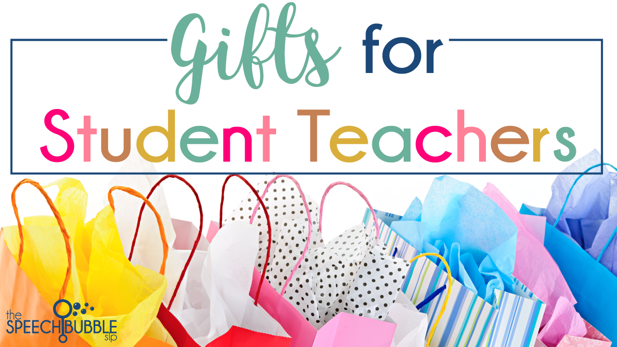 Student Teacher Gifts for SLP's - Bonus Ideas to Say Farewell!