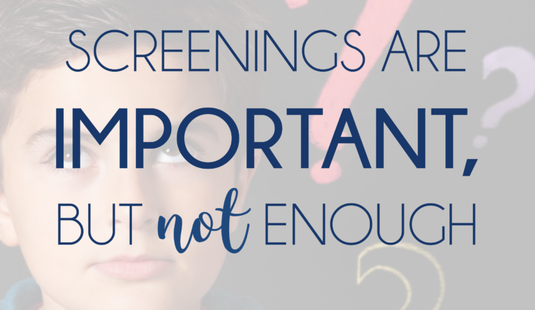 Screenings Are Important (But Not Enough)