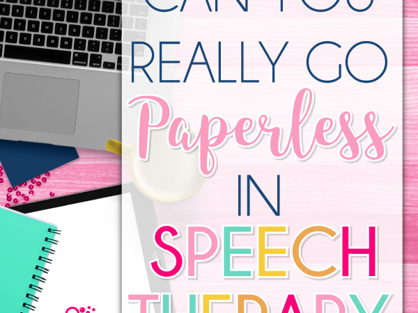 Can you really go paperless in Speech Therapy?