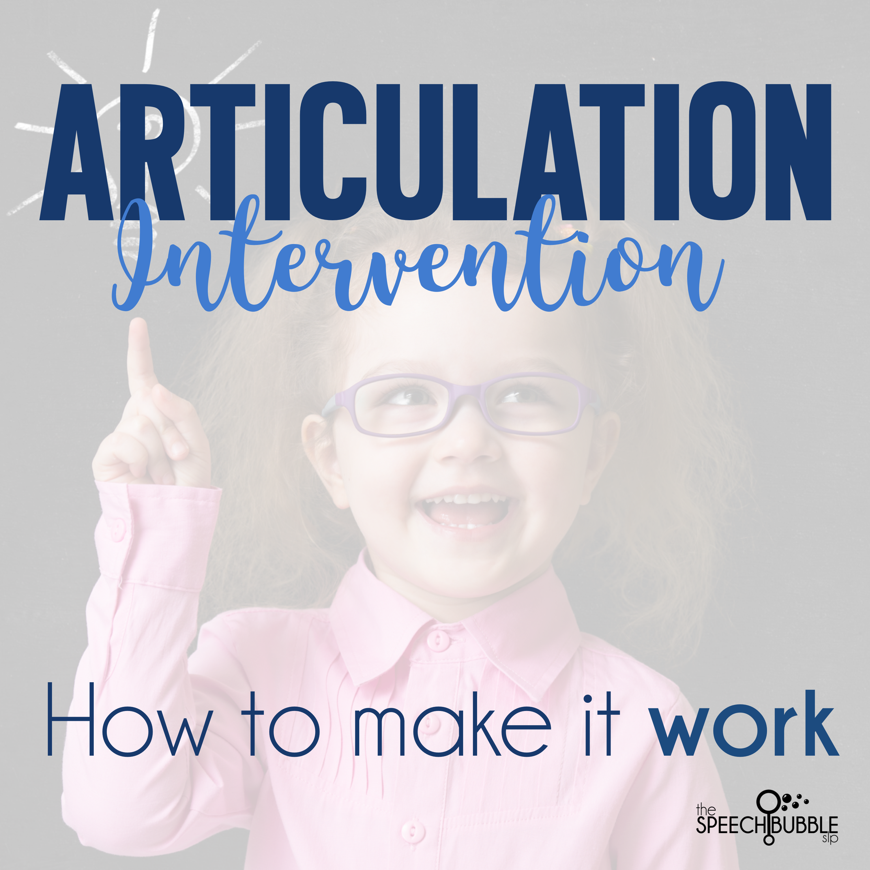 Articulation Intervention: How to make it work