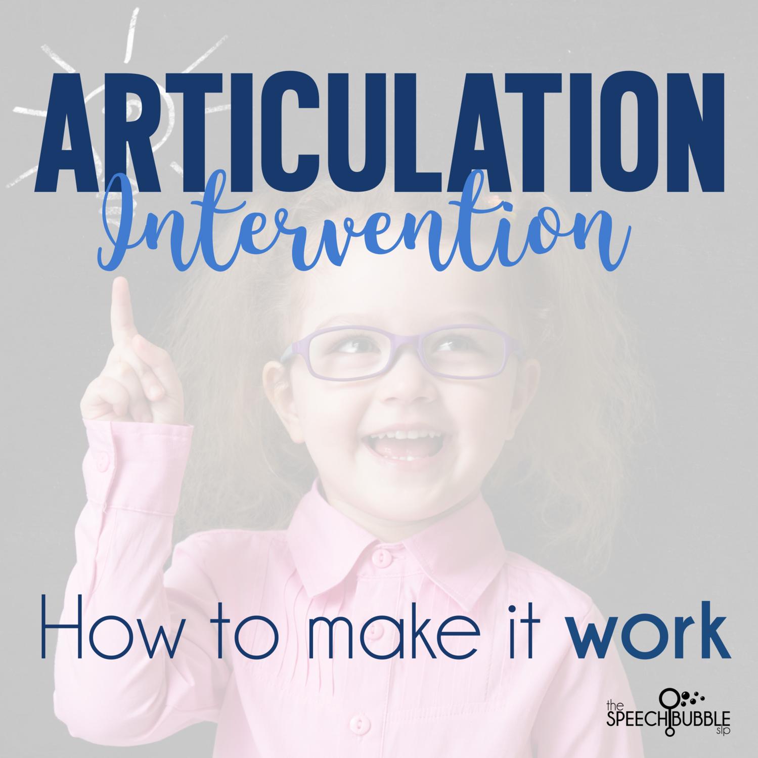 Articulation Intervention: How to make it work