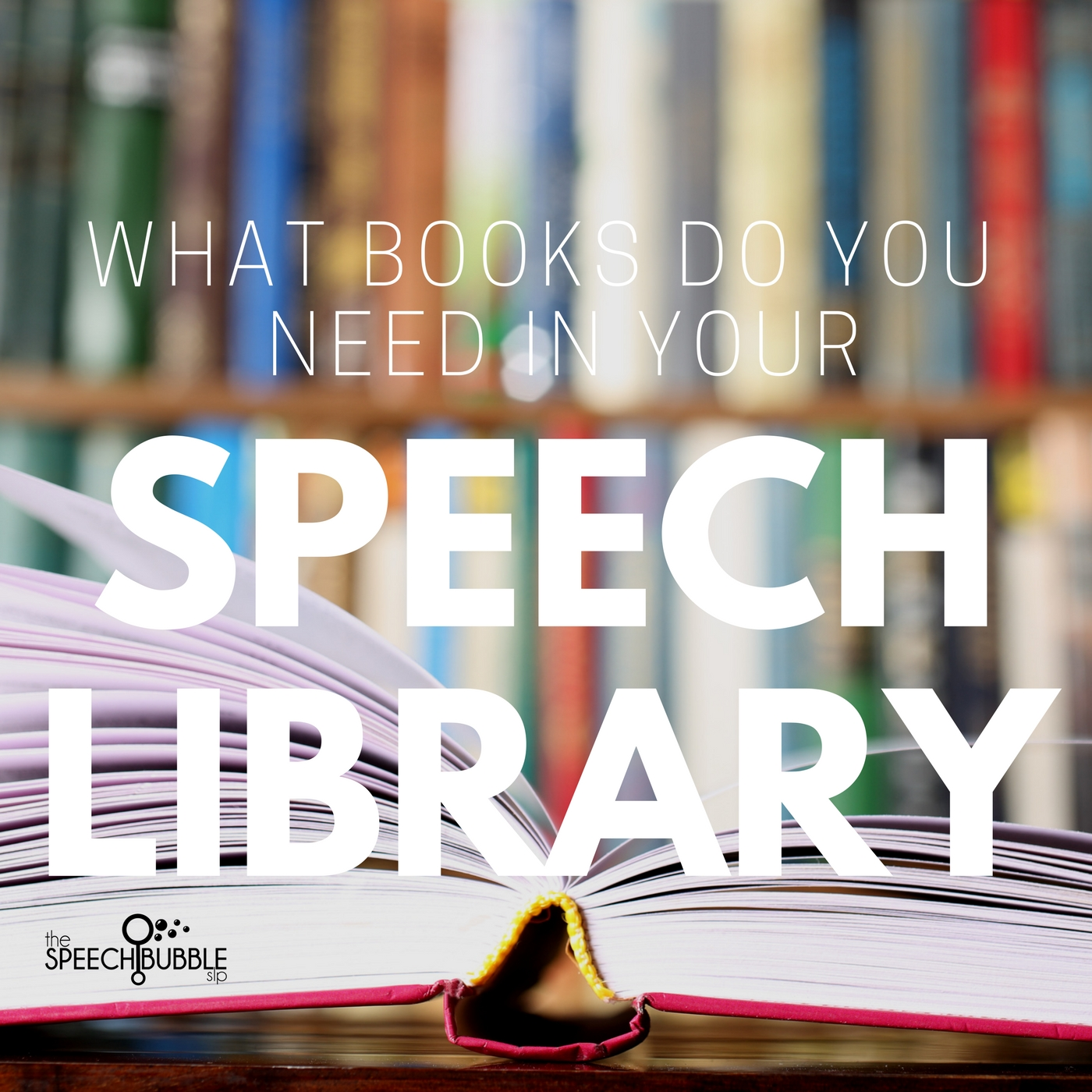 What Books Do You Need in Your Speech Library