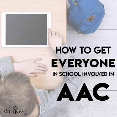 How to get EVERYONE at school involved in AAC