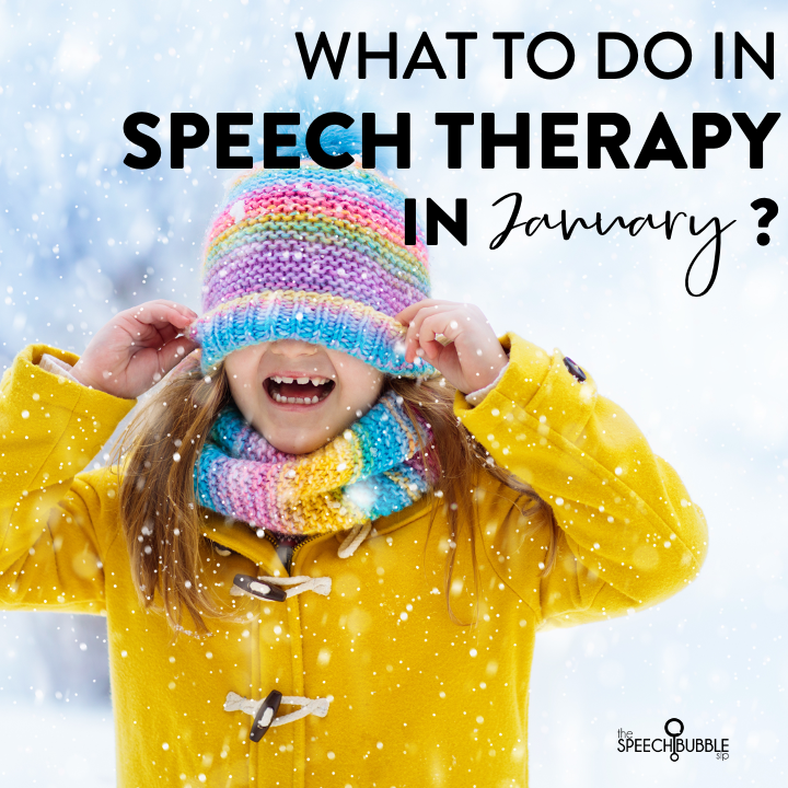 What to do in Speech Therapy in January
