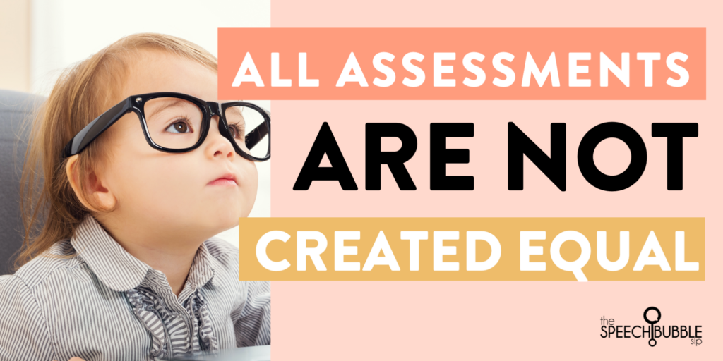 Assessments Are NOT Created Equal